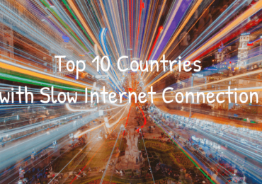 Top 10 Countries with Slow Internet Connection