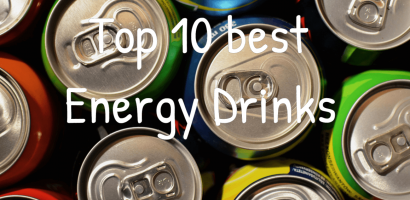 Top 10 Energy Drinks that will give you the perfect energy boost you need