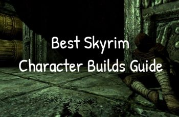 Best Skyrim Character Builds Guide