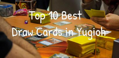 Top 10 Best Draw Cards in Yugioh