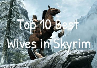 Top 10 Best Wives in Skyrim