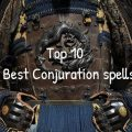Best Conjuration spells