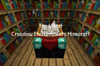 Top 6 Best Crossbow Enchantments Minecraft