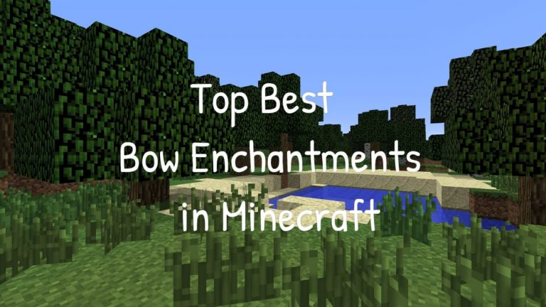 Top 7 Best Bow Enchantments in Minecraft
