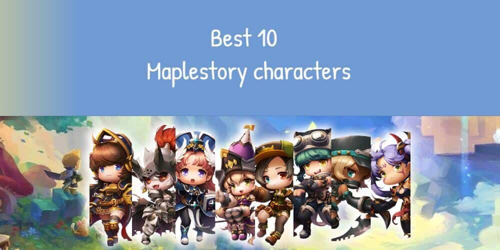 Best 10 maplestory characters